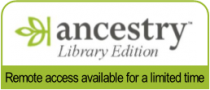 Ancestry Library Edition Remote access available for a limited time