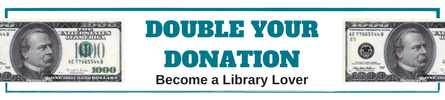 Double your Donation Become a Library Lover