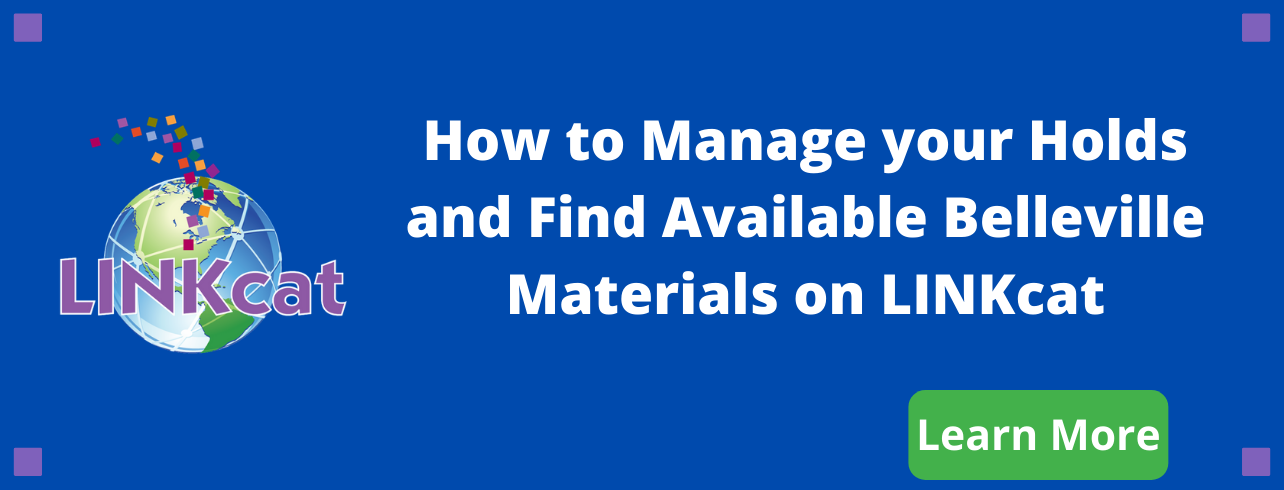 How to Manage your Holds and Find Available Belleville Materials on Linkcat