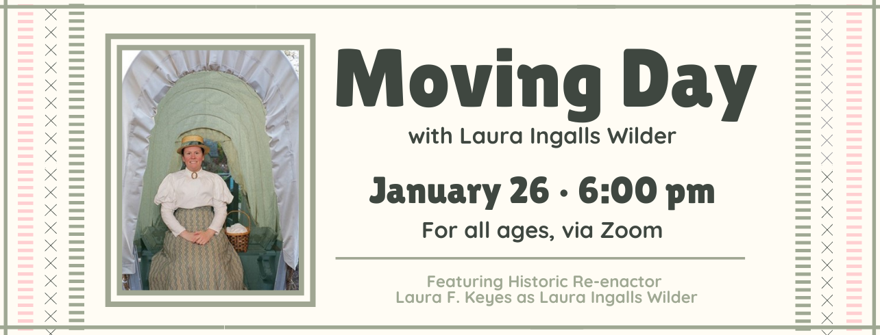 Moving Day with Laura Ingalls Wilder, virtually on January 26 at 6:00 pm