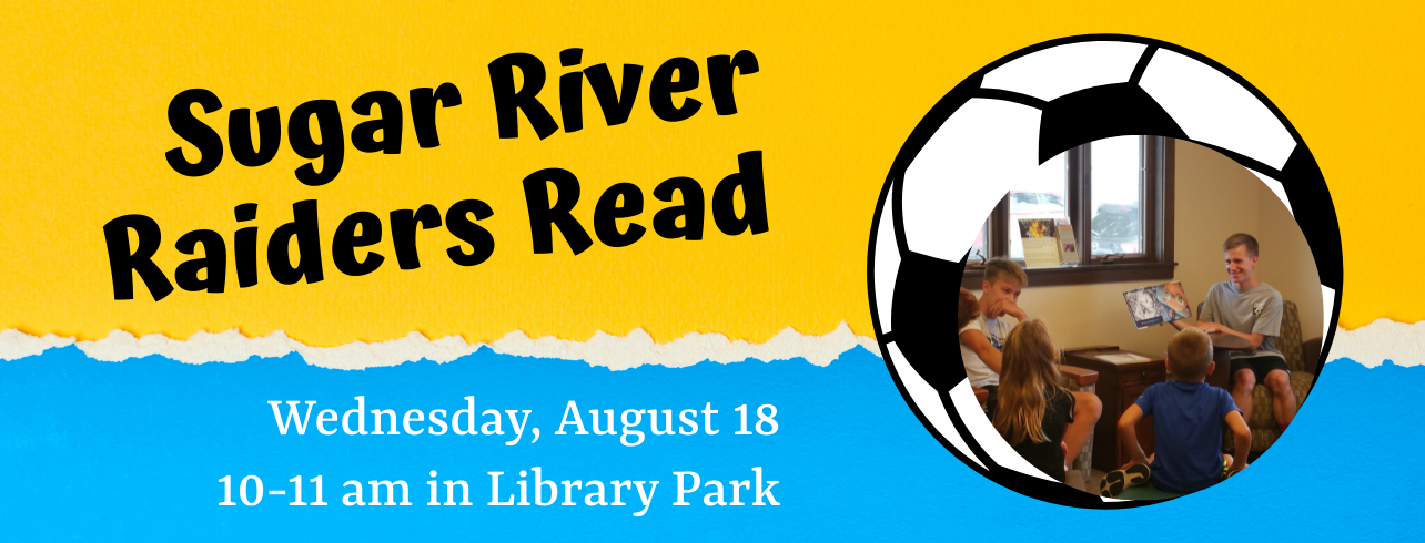 Sugar River Raiders Read in Library Park, Wednesday, Aug 18 at 10 am