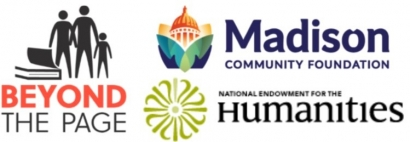 •Beyond the Page, National Endowment for the Humanities, and Madison Community Foundation