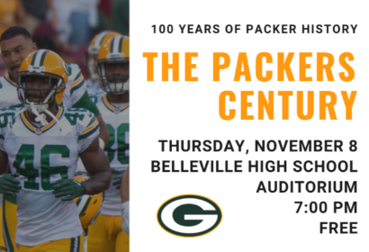 The Packers Century November 8, 7:00 pm at the High School Auditorium