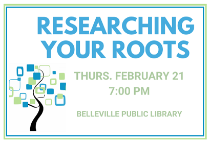Researching your Roots, Thursday, February 21, 2019 at 7:00 pm