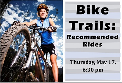 Bike Trails : Recommended Rides. Thursday, May 17, 6:30 pm