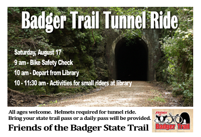Badger Trail Tunnel Ride, Saturday, August 17. Meet at library.  Activities begin at 9 am.