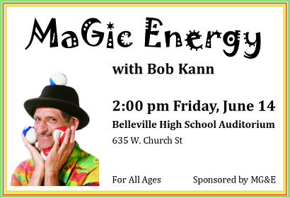 Magic Energy with Bob Kann, 2:00 pm, Friday, June 14, 2019 at Belleville High School Auditorium, 635 W. Church St