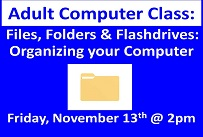 Files, Folders & Flashdrives: Organizing your Computer