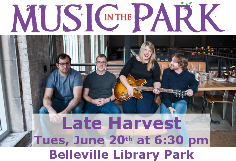 Music in the Park: Late Harvest Tuesday June 20th from 6:30-8:00 pm in Belleville Library Park