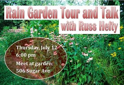 Rain Garden Tour and Talk, July 12, 6:00 pm
