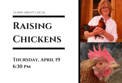 raising chickens , april 19, 6:30 pm