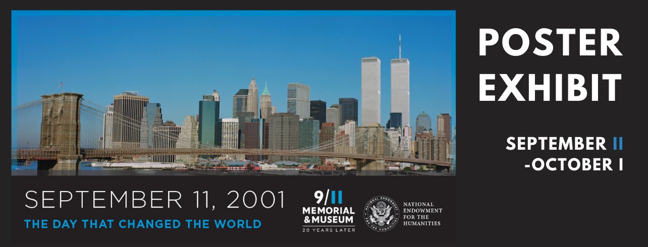 September 11: The Day that Changed the World Poster Exhibit Sept 11- Oct 1, in library