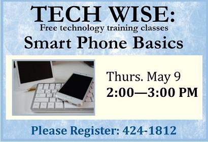 Smart Phone Basics Thursday May 9 at 2 pm
