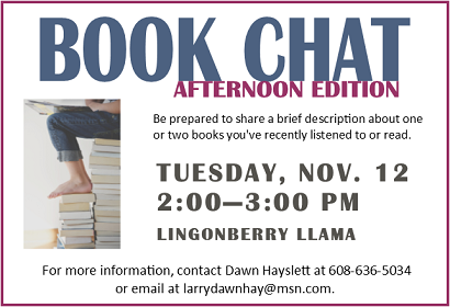 Bookchat Afternoon edition, Tuesday, November 12 from 2-3 pm at Lingonberry Llama
