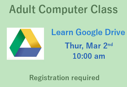 Adult Computer Class Learn Google Drive Thursday March 2nd 10:00 am registration required