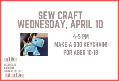 Sew a Dog Keychain, Wednesday, April 10, 4:00-5:00 pm, ages 10-18.