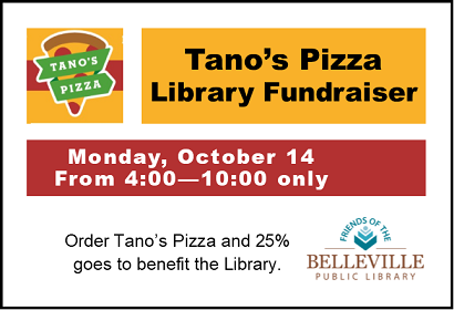 Tano's Pizza Library Fundraiser, Monday, October 14, from 4:00- 10:00 pm when you order Tano's Pizza,  (608) 424-0188