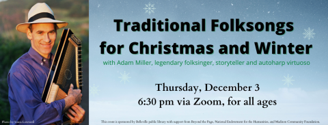 TraditionalFolksongs of the Winter Holidays, Thursday, December 3 at 6:30 via Zoom