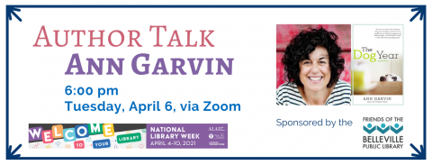 Virtual Author Talk with Ann Garvin, April 6 at 6:00 pm. Sponsored by the Friends of the Belleville Public Library for National Library Week