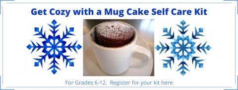 Order your Mug Cake Self Care Kit today, for grades 6-12.