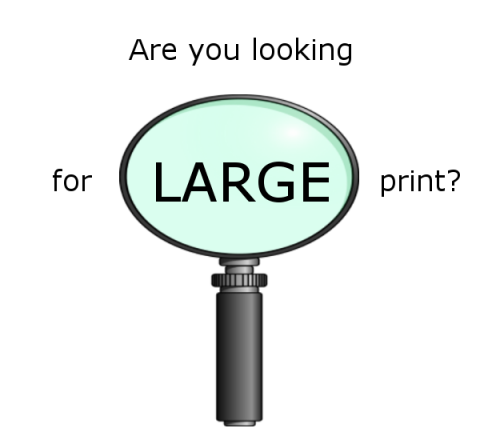 Are you looking for large print?