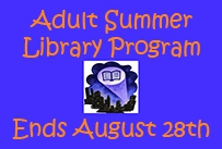 Adult Summer Library Program ends August 28th