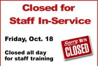 Closed for Staff In-Service on Friday October 18 all day.