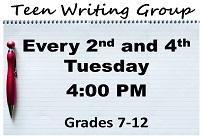 Teen Writing Group Every second and fourth Tuesday at 4:00 PM Grades 7-12