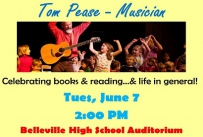 Tom Pease - Musician Celebrating books and reading and life in general Tuesday June 7 at 2:00 PM in the Belleville High School Auditorium