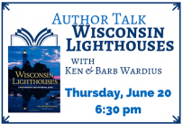 Author Talk Wisconsin Lighthouses with Ken and Barb Wardius, Thursday, June 20, 2019 at 6:30 pm