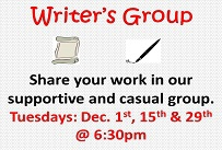 Writer's Group share your work in our supportive and casual group Tuesdays December 1st, 15th and 29th