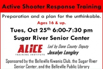 Active Shooter Response Training preparation and a plan for the unthinkable. Tuesday October 25th from 6:30-7:30 pm at the Sugar River Senior Center