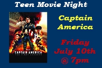 Teen movie night Captain America Friday July 10th at 7pm