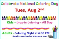 Celebrate National Coloring Day Tuesday August 2nd, Kids drop-in all day, adults coloring night at 6:30 PM Supplies provided or bring your own