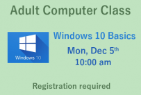 Adult Computer Class Windows 10 Basics Monday December 5th 10:00 am registration required