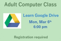 Adult Computer Class Learn Google Drive Monday March 6th at 6:00 pm Registration required