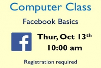 Computer Class Facebook Basics Thursday October 13th at 10:00 am Registration Required