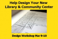 Help Design Your New Library & Community Center - Design Workshop March 9-10