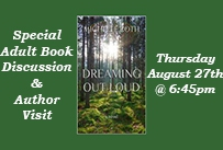 Special Adult Book Discussion and Author Visit Thursday August 27th at 6:45pm Dreaming Out Loud Book Cover