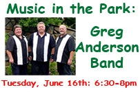 Music in the Park Greg Anderson Band Tuesday June 16th 6:30-8pm