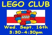 Lego club Wednesday September 16th 3:30-4:30pm