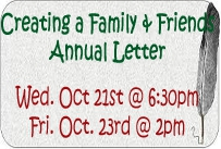 creating a family and friends annual letter wednesday october 21st at 6:30pm friday october 23rd at 2pm