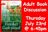 Adult Book Discussion Thursday July 23rd at 6:45pm Book Cover Little Mercies
