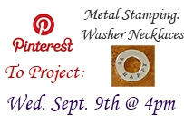 Pinterest to project metal stamping washer necklaces Wednesday September 9th at 4pm
