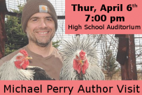 Michael Perry Author Visit Thursday April 6th at 7:00 pm at the High School Auditorium