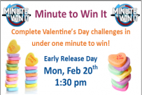 Minute to Win It Complete Valentine's Day challenges in under one minute to win! Early Release Day Monday February 20th at 1:30 pm