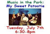 Music in the Park My Sweet Patootie Tuesday July 7th 6:30 to 8pm