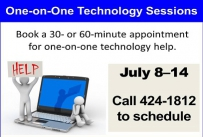 One-on-One Technology Sessions Book a 30- or 60-minute appointment July 8-14 call 424-1812 to schedule