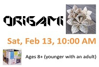Learn the history of origami and fold several models Saturday February 13 at 10 AM