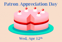 Patron Appreciation Day - Cake! - Wednesday April 12th